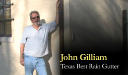 John Gilliam Customer Testimonial - Texas Best Rain Gutters