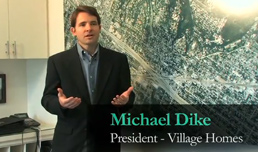 Michael Dike - Village Homes - Customer Testimonial